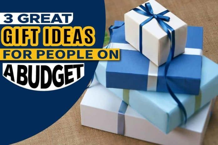 3 Great Gift Ideas for People on a Budget
