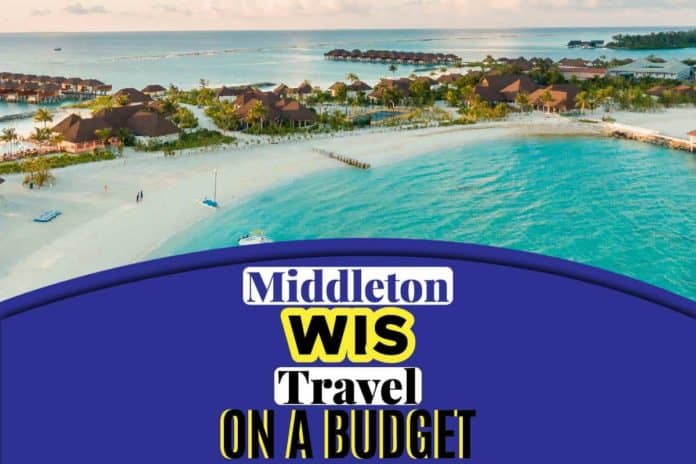 Middleton WIS Travel on a Budget