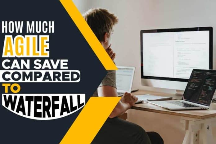 How Much Agile Can Save Compared to Waterfall
