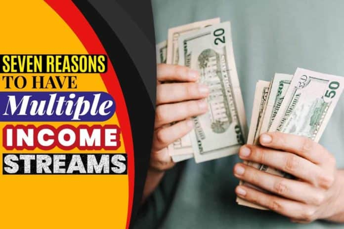 Seven Reasons to Have Multiple Income Streams