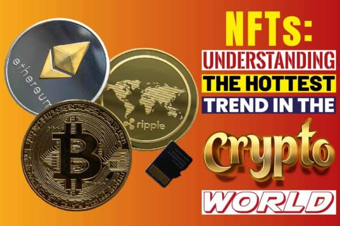 NFTs understanding the hottest trend in the crypto world